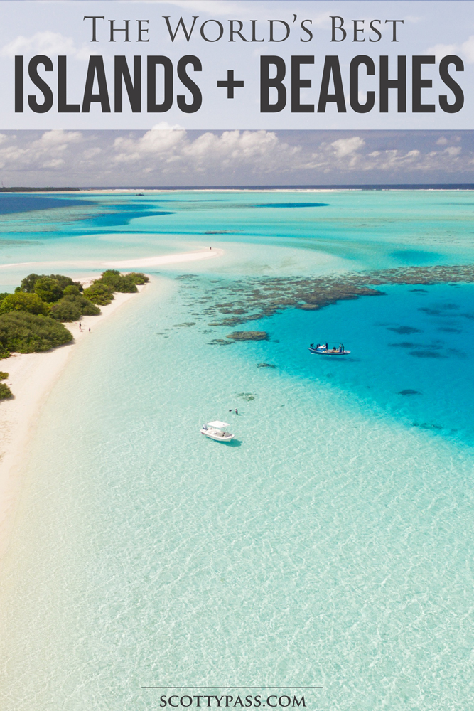 The World's Best Islands & Beaches